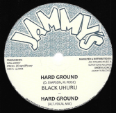 Black Uhuru - Hard Ground / Alt. Vocal Mix / Dub Mix / Instrumental (Jammy's / Jah Fingers) UK 12""